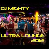 DJ Mighty - Ultra Lounge 2012