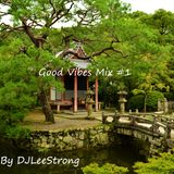 Good Vibe Mix - Soulful and Deep-House by DJLeeStrong