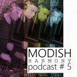 MODISH - HARMONY Podcast # 5