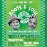 Roots + Soul with DJ Center + Bobbito Garcia 9.2.16