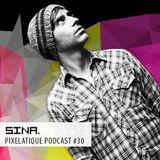 Pixelatique Podcast #30 - Sina