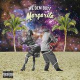 We Dem Boyz - Margarita vol.1