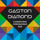 GASTON DIAMOND - CUARENTENA 2020