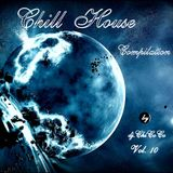 """""""""""CHILL HOUSE """""""" compilation Vol.10"""