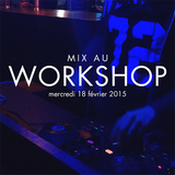 Mix au Workshop - 18/02/15