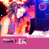Big Up Podcast 51 - Tinker