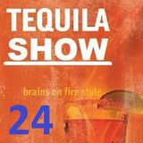 24 Tequila Show