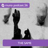 Muno Podcast #56 - The Same