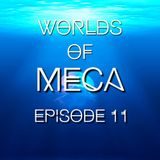 WORLDS of MeCa: Episode 11