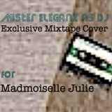 Mister Eleganz as DJ-Exclusive Cover's Mixtape for Madmoiselle Julie