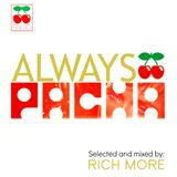 RICH MORE: ALWAYS PACHA vol.9