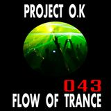 Project O.K Presents. Flow Of Trance Episode 43 [2009]