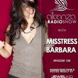 Jewel Kid Presents Alleanza Radio Show - Ep.150 Misstress Barbara