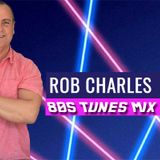 Rob Charles 80s Tunes Mix - Part 1