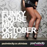 Funky House Mix October 2012 - Funky House DJ Paul Velocity