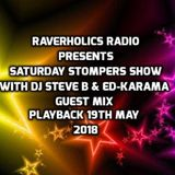 Saturday Stompers Show With Guest DJ Ed-Karama French Producer Raverholics Radio 19th May 2018