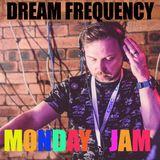 DREAM FREQUENCY DJ SET -MONDAY JAM