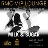 RMC VIP LOUNGE CLUB EDITION #08- GUEST MIX - MILK & SUGAR (04 08 2018)