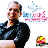 GospelAirlines - Com Raphael Mazonni - Edição 1 16.09.2016