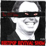 Britpop Revival Show #182 The 1997 Show