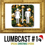 Lumber Room Podcast - Lumbcast #14 (Special Christmas Episode)