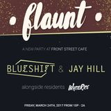 Blueshift - Flaunt @ Front Street Cafe Mar 24th 2017