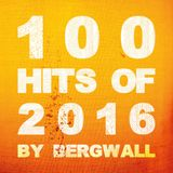 100 Hits of 2016 by BERGWALL