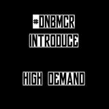 #DNBMCR Introduce :: High Demand