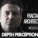 Fractal Architect - DNA Radio FM - Depth Perception #44