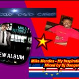 Mika Mendes - My Inspiration (Mixed By Dj Dangereux)