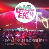 Over Easy - Meeting Point Bar - Glastonbury 2013 - Pt2