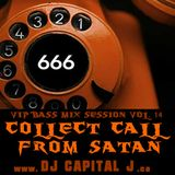 DJ CAPITAL J - COLLECT CALL TO SATAN [VIP BASS MIX #14]