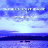 On Tour Across The Pond - November 2019