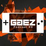 GG EZ Podcast #6