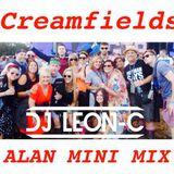 LEON C .. Creamfields ALAN MINI MIX
