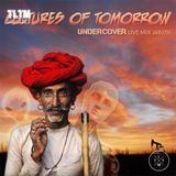UnderCover - Cultures Of Tomorrow (Live Mix)