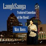 Episode 7 - LaughSauga's Featured Comedian of the Week : Max Ross