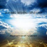 Mohamed Mebarki - Senessiah (Ephemeral Voices)