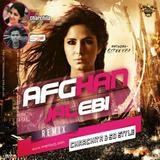 Afghan Jalebi ( Remix ) Charchita & SD Style