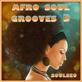 Afro Soul Grooves 3