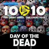 Soundwaves 10@10 #250: Day of the Dead