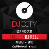 DJ Rell - DJcity Podcast - Aug. 4, 2015