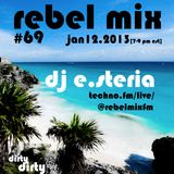 dirty dirty [Rebel Mix 69]- dj e.steria - jan 2013