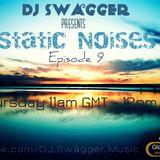DJ Swagger - Static Noises 9 (As played on www.GlobalEDMradio.com)