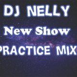DJ Nelly New Show Practice Mix