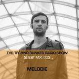 The Techno Bunker Radio Show: GUEST MIX 003 - MELODIE