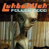 Luhbahllah-Follow Good [Setlist]