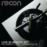 2013 - DJ Recon 30 Minute Set - Cambridge ON (December 7 2013)