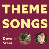 Theme Songs, Episode 16: Songs You've Listened to >1000 Times