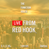The Funktion House presents Live from Red Hook featuring Shiftee -Live set 12-19-2016